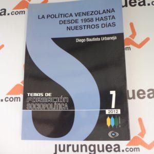 La política venezolana desde 1958 hasta nuestros días
