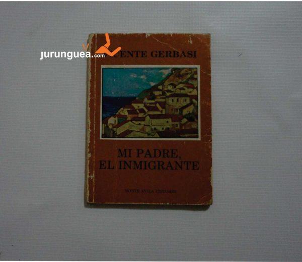 Mi padre, el inmigrante