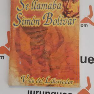 Se llamaba Simón Bolívar